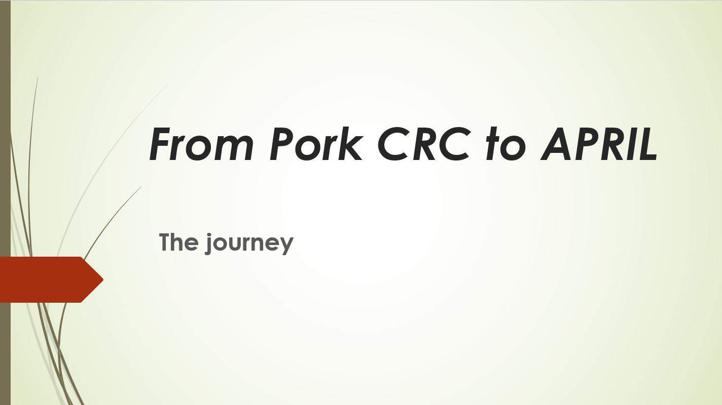 From Pork CRC to APRIL